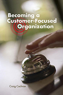 Craig Cochran's new book describes how companies can be more customer focused.